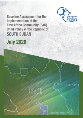 Baseline Assessment for the Implementation of the East African Community (EAC) Child Policy in the Republic of South Sudan